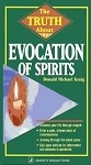 The Truth About Evocation of Spirits  By: Donald Michael Kraig