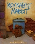 Rockabye Rabbit  By: Kersten Hamilton - Illustrated By: Saundra C. Winokur
