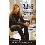 The Truth About Witchcraft Today  By: Scott Cunningham
