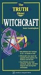 The Truth About Witchcraft  By: Scott Cunningham